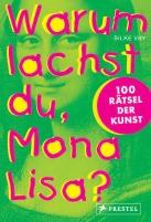 Warum lachst du Mona Lisa von Silke Vry